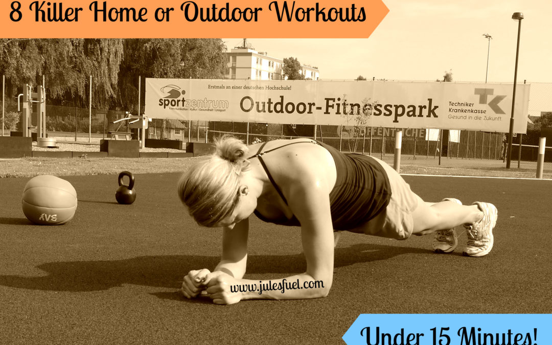 8 Killer Home Workouts Under 15 Minutes!