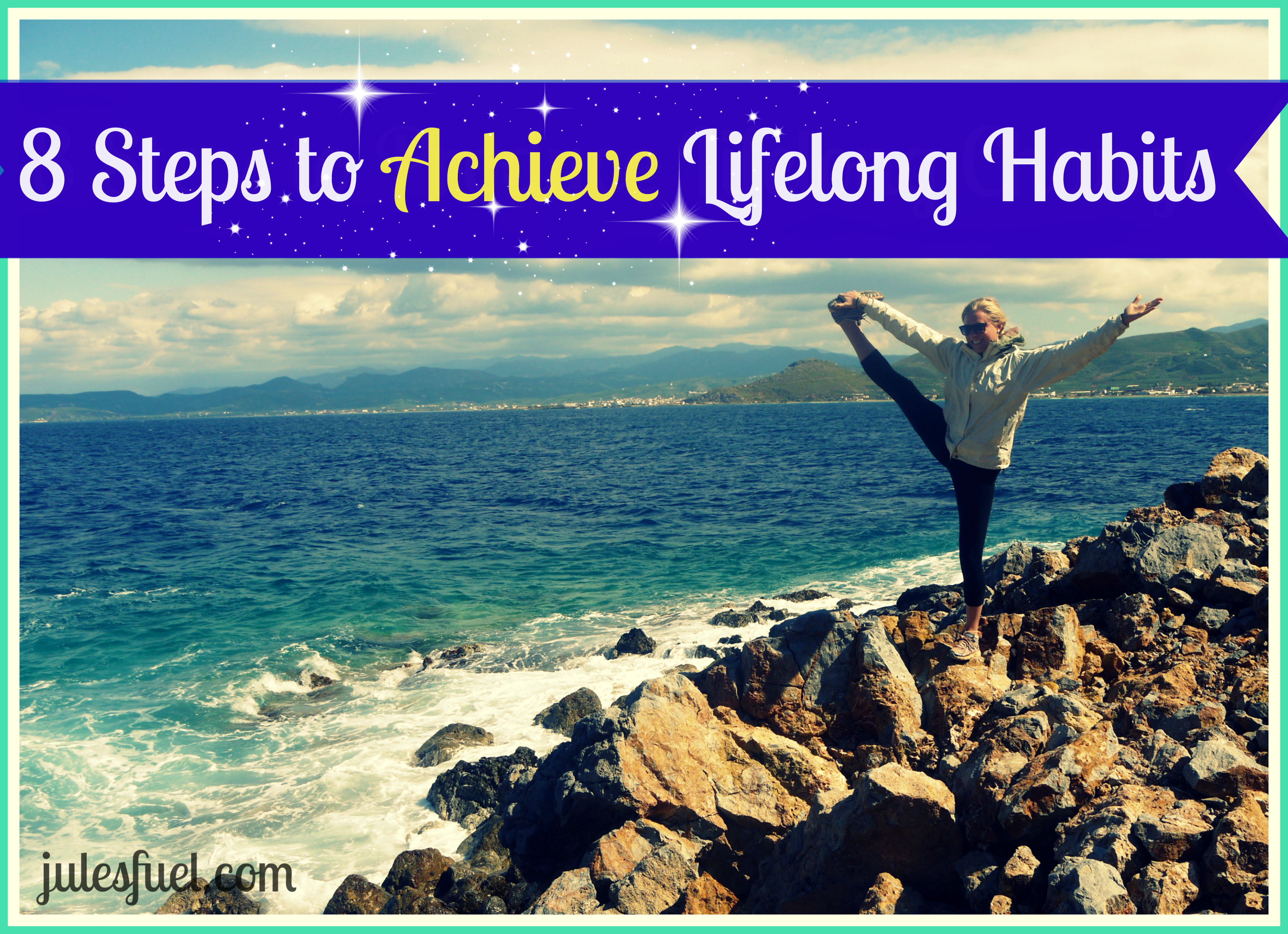 8 steps to achieve lifelong habits