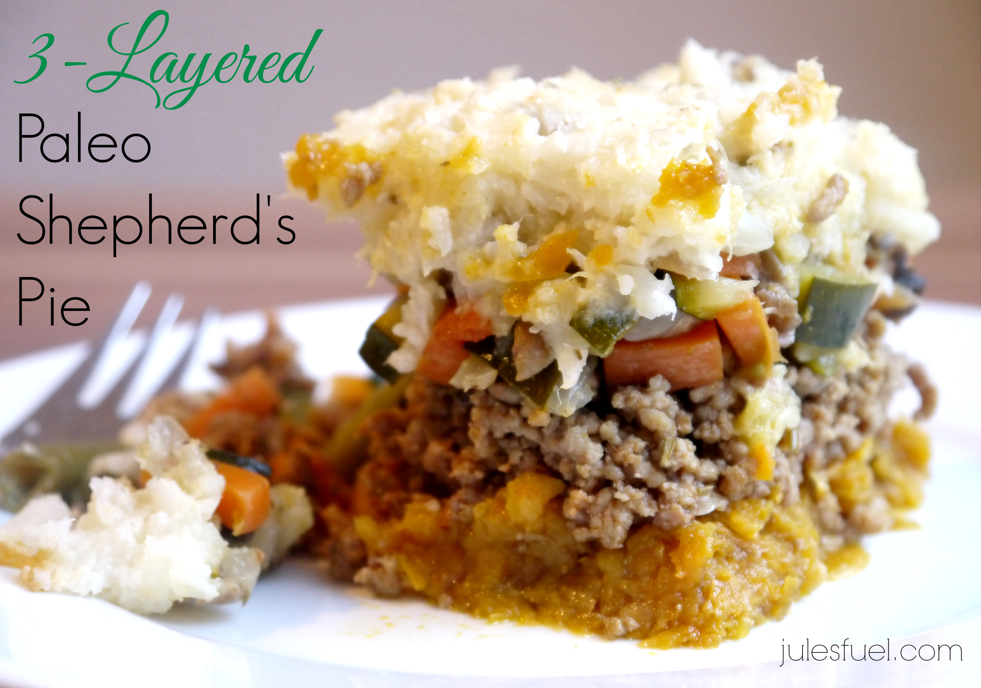 Layered Paleo Shepherd's Pie - Jules' Fuel