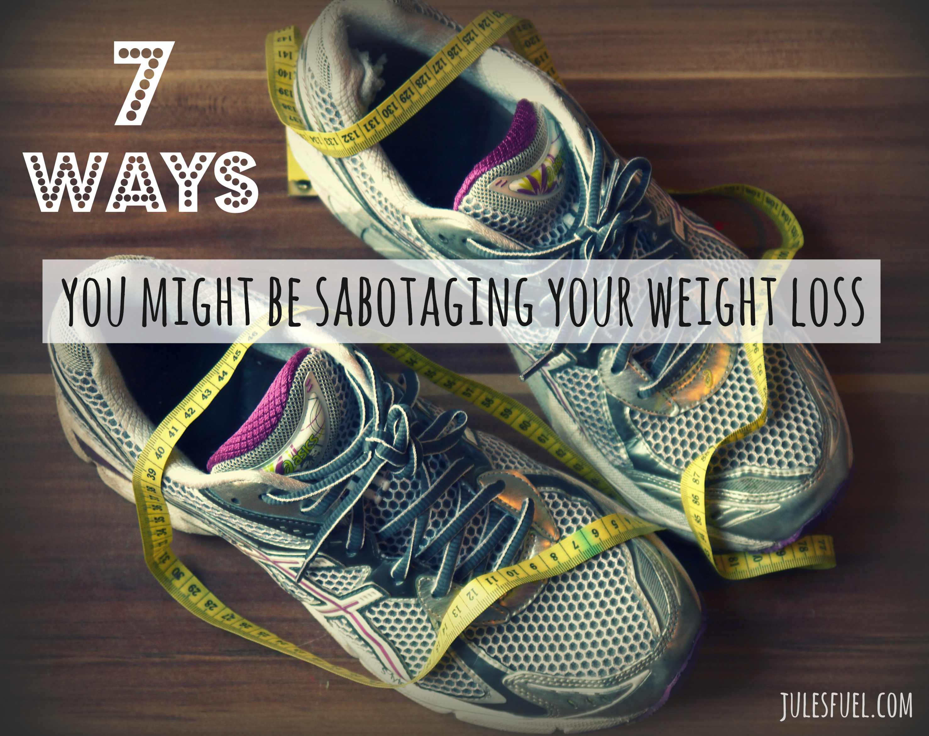7 ways sabotaging weight