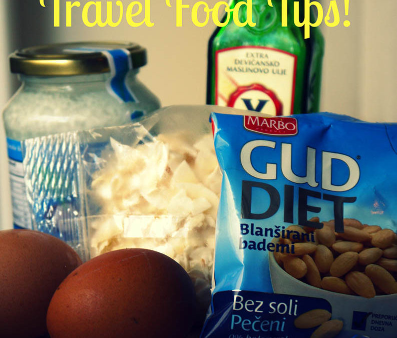 21 Healthy Travel Food Tips