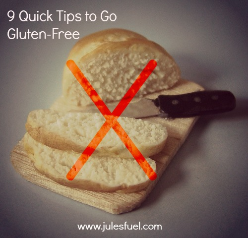 9 Quick Tips to a Gluten-Free Lifestyle