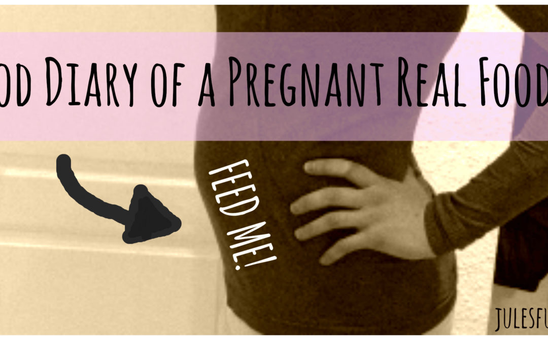 Food Diary: My First 20 Weeks Pregnant