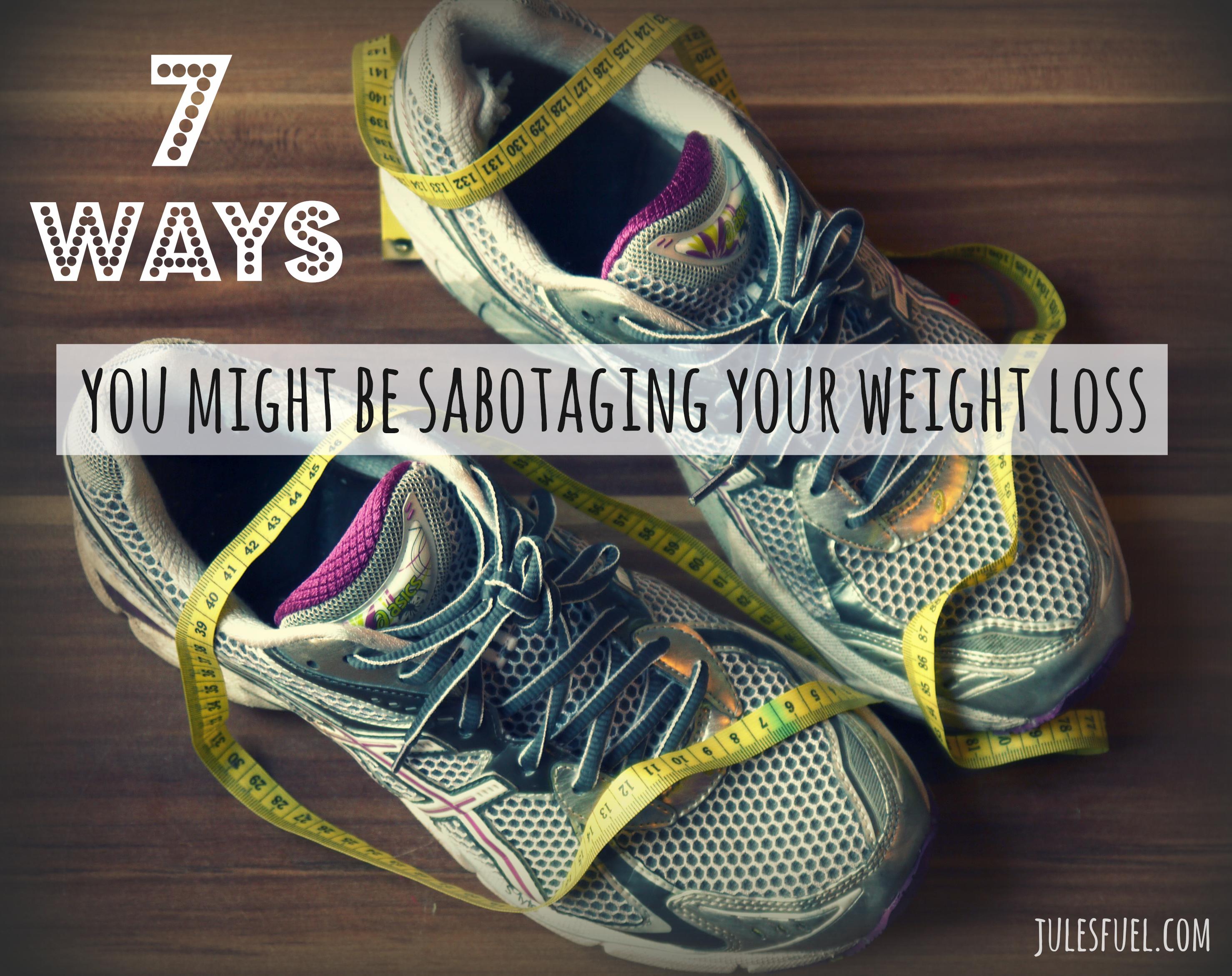 7 ways sabotaging weight