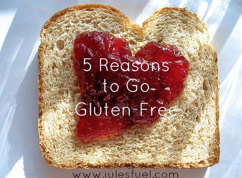 5 Reasons to Go Gluten-Free